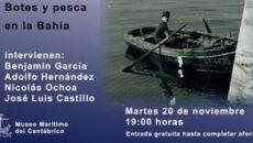 El Museo Marítimo del Cantábrico, dependiente del Gobierno regional, acogerá el próximo martes, 20 de noviembre, a partir de las 19.00 horas la charla Botes y pesca en la Bahía […]